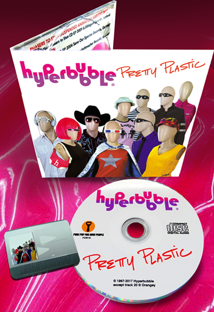 Hyperbubble - PRETTY PLASTIC now available WORLDWIDE CD MP3 + streaming!