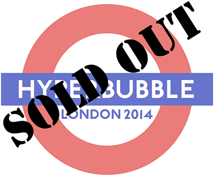 Hyperbubble's London show has sold out.