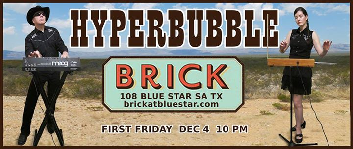 Hyperbubble first Friday at BRICK!